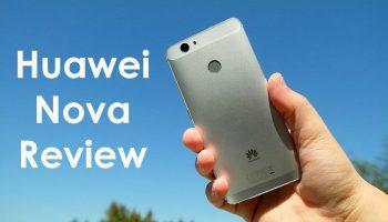 Huawei Nova Review – Best Budget Camera Phone