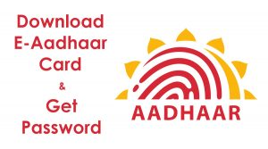 download-e-aadhaar-and-and-password