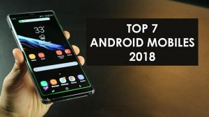 top-7-android-mobile-2018
