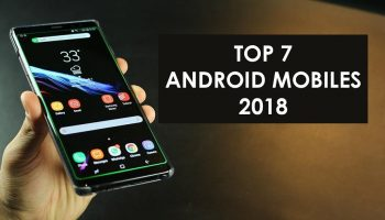 Top 7 Best Android Phones To Buy in 2018 Under Rs. 15000