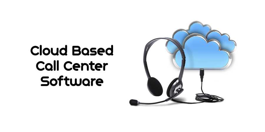 cloud based call center software