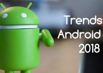 Key Trends in Android for 2018