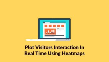 How To Plot Visitors Interaction In Real Time Using Heatmaps