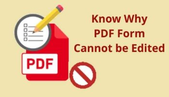 Know Why PDF Form Cannot be Edited – Simple Tips & Tricks