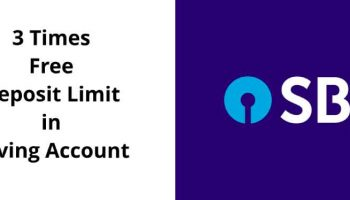 SBI – 3 Times Free Deposit Limit in your Saving Account – Is it correct ?