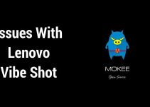 Few Issues With Mokee ROM For Lenovo Vibe Shot