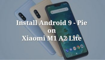 Android 9 Pie Update For Xiaomi Mi A2 Lite is not Available ? Not Received ? Trick to Know How to Get the Latest Android Pie Update Now