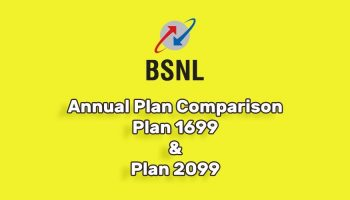 Comparison of BSNL Annual Plan 2099 and Plan 1699 With 4GB Data Per day, Unlimited Calls and Caller Tunes