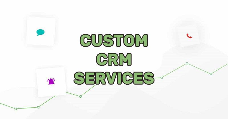 Best Custom CRM Services