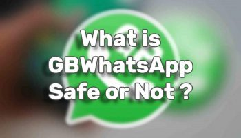 Is GB WhatsApp Safe to Use as a WhatsApp Alternative