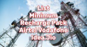 Minimum Recharge Pack For Airtel Vodafone Idea Jio