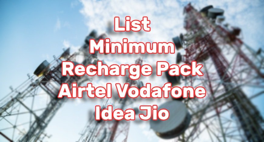 Minimum Recharge Pack For Airtel Vodafone Idea Jio