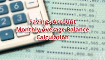 How is Monthly Average Balance in Bank Account Calculated ?