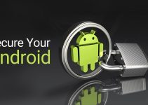 Steps to Make Your Android Device Secure and to Ensure Safety
