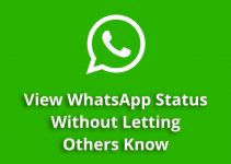 How to View WhatsApp Status of Others Without Letting them Know