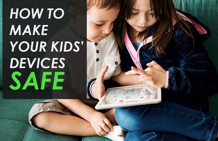 Make Your Kids' Devices Safe