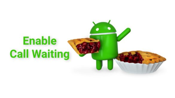 call waiting in android pie