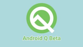 Google Android Q Beta Update Features and List of Supporting Smartphones
