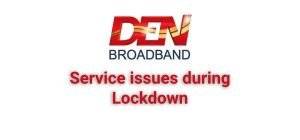 Den-Broadband-Service-Issue-Lockdown