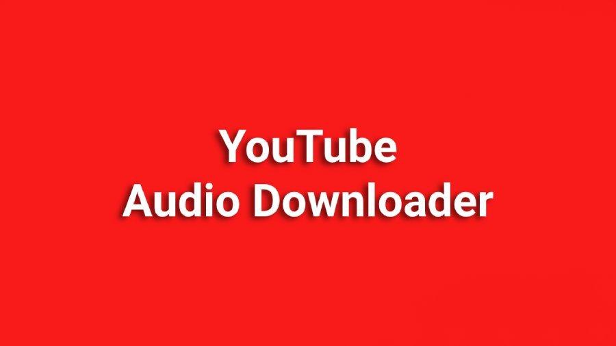 Best Youtube Audio Downloader