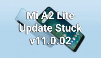 Mi A2 Lite Update Stuck on 11.0.02 Issue – Solution