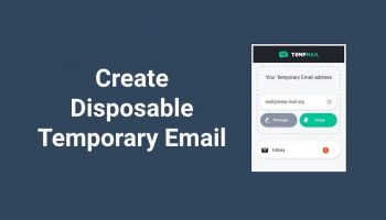 How to Create Temporary Disposable Email Address and its Use?