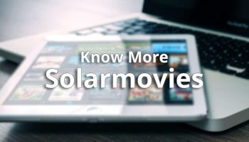 Perfect Guide About Solarmovies
