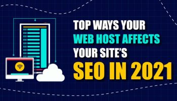 Top Ways Your Web Host Affects Your Site's SEO in 2021
