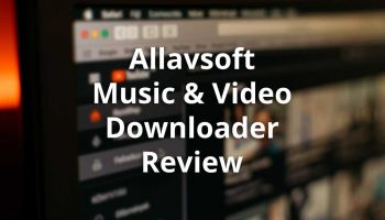 Allavsoft – Video and Music Downloader Review