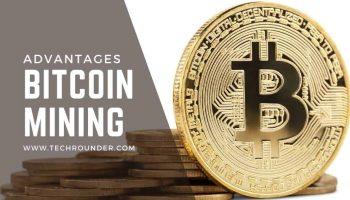 Advantages of Bitcoin Mining