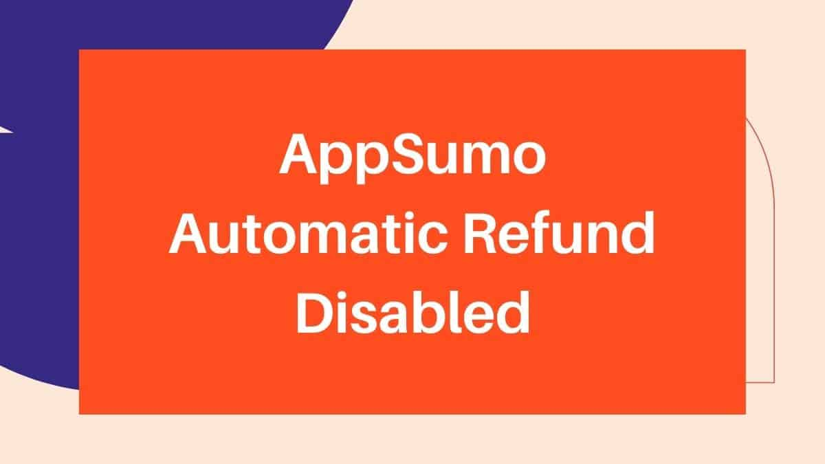 AppSumo-Automatic-Refund-Disabled