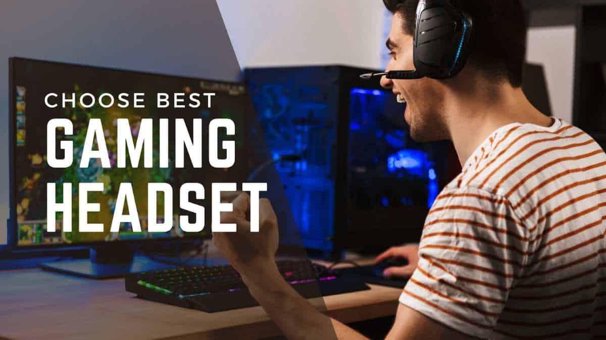 Choose-Best-Gaming-Headset