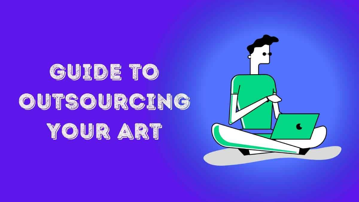 Guide-To-Outsourcing-Your-Art
