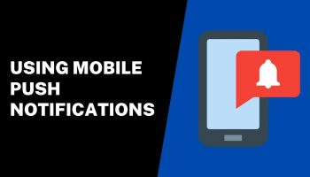 How to Grow Your Business Using Mobile Push Notifications