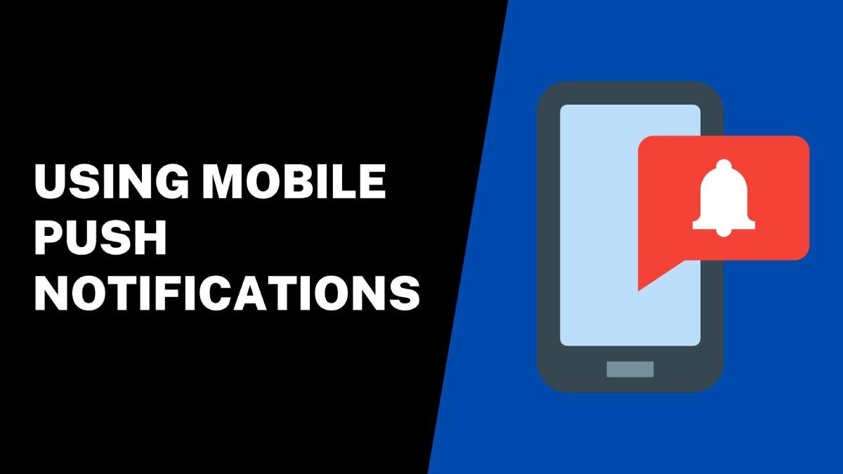 Using-Mobile-Push-Notifications