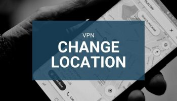 How VPN Helps to Change a Location?