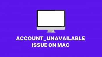 Fix ACCOUNT_UNAVAILABLE Issue on Mac