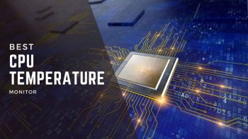 Best CPU Temperature Monitor Softwares 2021