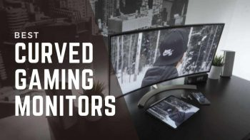 Top 5 Curved Gaming Monitors 2021