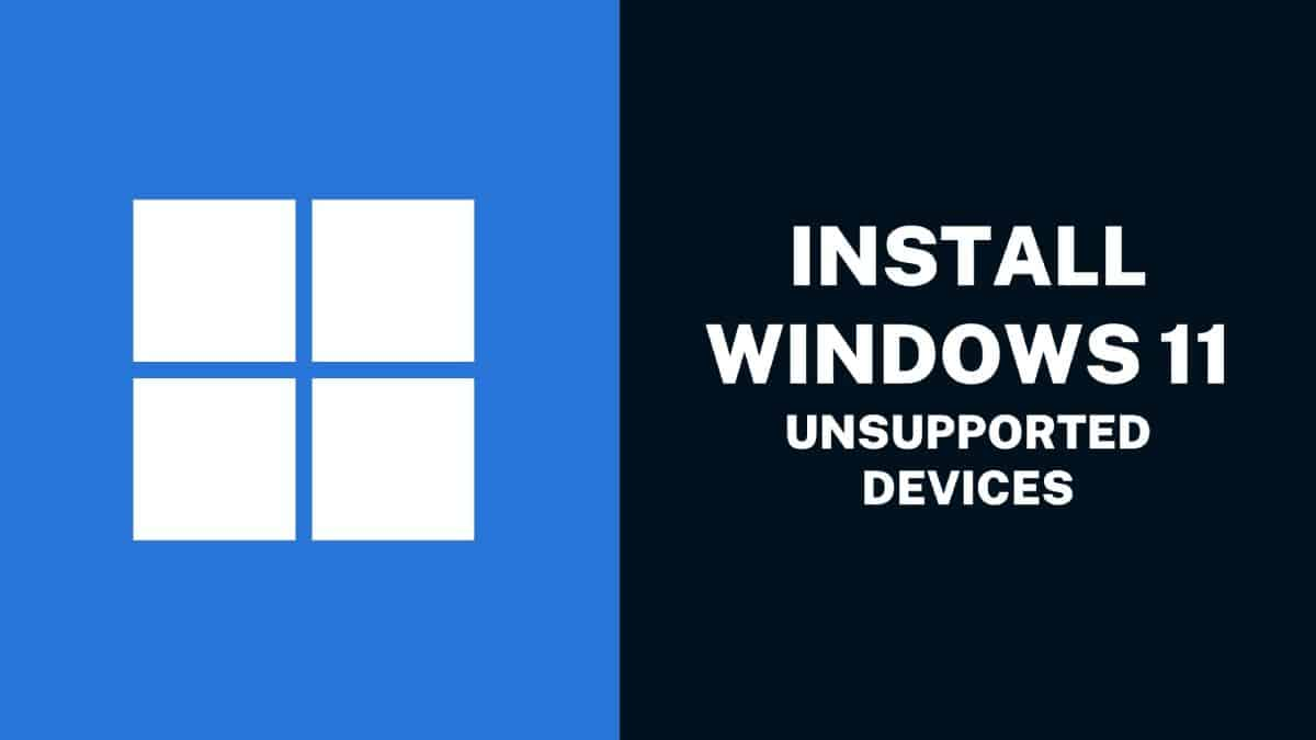 INSTALL-WINDOWS-11-UNSUPPORTED-DEVICES