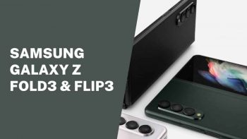 Samsung Galaxy Z Fold3 and Z Flip3 – Why Are They Successful?