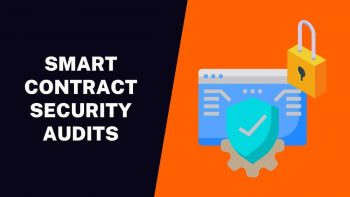 Smart Contract Security Audits – Why Do You Need Them?