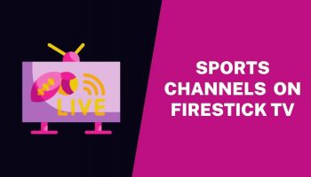Best Sports Channels To Stream On Firestick TV