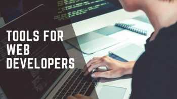 Top 5 Tools for Web Developers