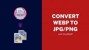 AnyWebP Review – Convert WebP to JPG, PNG & ICO Online