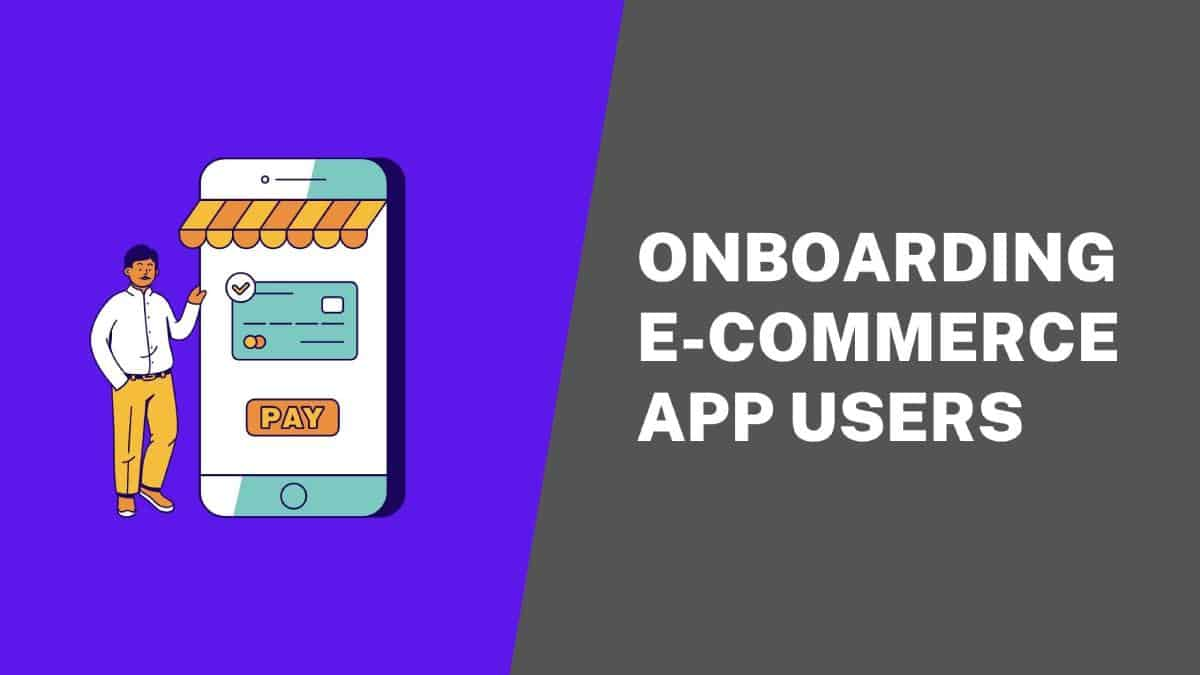 onboarding-eCommerce-mobile-users